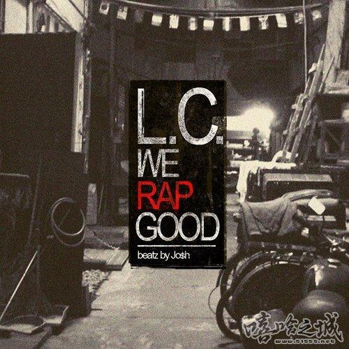 L.C.《We Rap Good》(2013) 唱片介绍